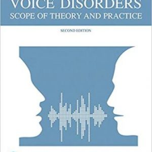 Test Bank (Downloadable Files) for Voice Disorders, 2nd Edition, Ferrand, ISBN-10: 0134802551, ISBN-13: 9780134802558