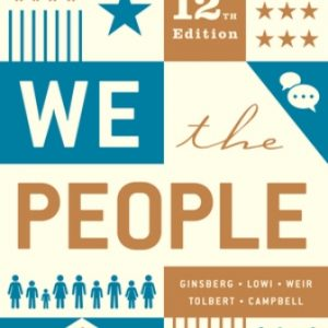 Test Bank (Downloadable Files) for We the People, Full 12th Edition, Benjamin Ginsberg, Theodore J. Lowi, Caroline J. Tolbert, Margaret Weir, ISBN-10: 0393679594, ISBN-13: 9780393679595, ISBN: 9780393679588
