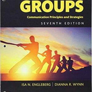 Test Bank (Downloadable Files) for Working in Groups, 7th Edition, Isa N. Engleberg, Dianna R. Wynn, ISBN-10: 0134415523, ISBN-13: 9780134415529