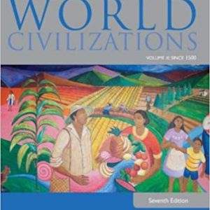 Test Bank (Downloadable Files) for World Civilizations: Volume II: Since 1500, 7th Edition, Philip J. Adler, Randall L. Pouwels, ISBN-10: 1285442822, ISBN-13: 9781285442822