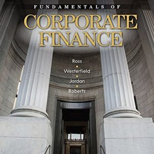 Test Bank for Fundamentals of Corporate Finance 9th Edition Stephen Ross, Randolph Westerfield, Bradford Jordan, Gordon Roberts ISBN: 9781259108112 9781259108112