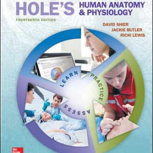 Test Bank for Hole's Human Anatomy & Physiology 14th Edition David Shier, Jackie Butler, Ricki Lewis ISBN: 978-0078024290 978-0078024290