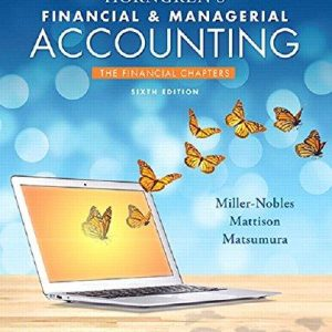 Test Bank for Horngren's Financial & Managerial Accounting, The Financial Chapters 6th Edition Tracie L. Miller-Nobles, Brenda L. Mattison, Ella Mae Matsumura ISBN: 9780134674582 9780134674582