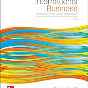 Test Bank for International Business Competing in the Global Marketplace 11th Edition Charles W. L. Hill,G. Tomas M. Hult ISBN: 978-1259578113 978-1259578113