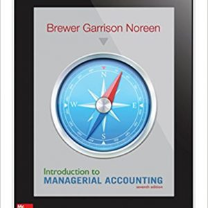 Test Bank for Introduction to Managerial Accounting 7th Edition Peter Brewer, Ray Garrison, Eric Noreen ISBN: 978-0078025792 978-0078025792