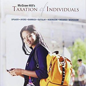 Test Bank for McGraw-Hill's Taxation of Individuals 7th Edition Brian Spilker, Benjamin Ayers, John Robinson, Edmund Outslay, Ronald Worsham, John Barrick, Connie Weaver ISBN: 9781259415753 9781259415753
