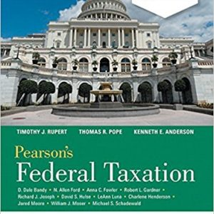 Test Bank for Pearson's Federal Taxation 2018 Comprehensive 31st Edition Thomas R. Pope, Timothy J. Rupert, Kenneth E. Anderson ISBN: 978-0134532387 978-0134532387