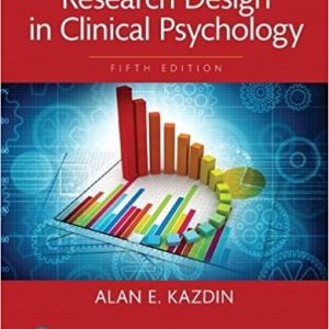Test Bank for Research Design in Clinical Psychology 5th Edition Alan E. Kazdin ISBN: 9780134430553 9780134430553
