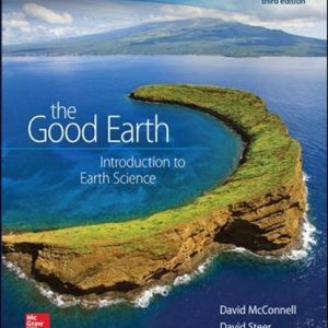Test Bank for The Good Earth Introduction to Earth Science 3rd Edition David McConnell, David Steer ISBN: 9780073524108 9780073524108