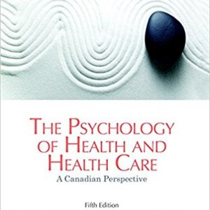 Test Bank for The Psychology of Health and Health Care A Canadian Perspective 5th Edition Gary Poole, Deborah Hunt Matheson, David N. Cox ISBN: 9780133098273 9780133098273