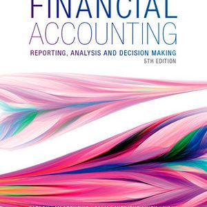 Test bank for Financial Accounting: Reporting, Analysis and Decision Making 5th Edition Shirley Carlon, Rosina McAlpine, Chrisann Palm, Lorena Mitrione, Ngaire Kirk, Lily Wong ISBN: 978-0-730-32488-1 9780730324881