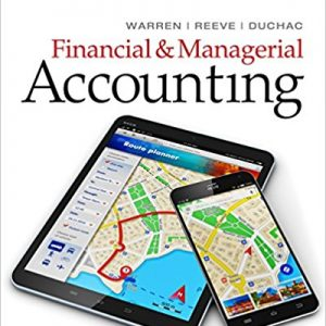 Test bank for Financial & Managerial Accounting 14th Edition Carl S. Warren, James M. Reeve, Jonathan Duchac ISBN: 9781337119207 9781337119207