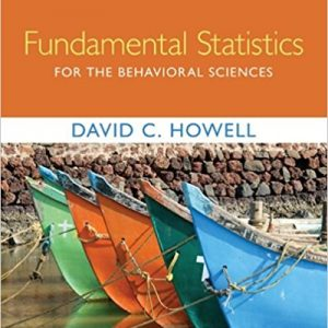 Test bank for Fundamental Statistics for the Behavioral Sciences 9th Edition David C. Howell ISBN: 9781305652972 9781305652972
