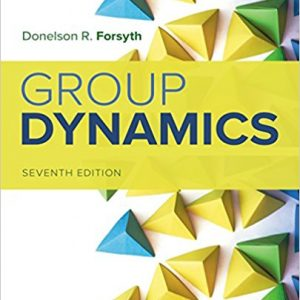 Test bank for Group Dynamics 7th Edition Donelson R. Forsyth ISBN: 9781337408851 9781337408851