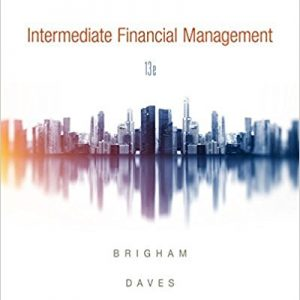 Test bank for Intermediate Financial Management 13th Edition Eugene F. Brigham, Phillip R. Daves ISBN: 9781337395083 9781337395083