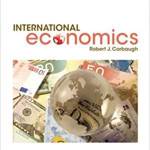 Test bank for International Economics 16th Edition Robert Carbaugh ISBN: 9781305507449 9781305507449