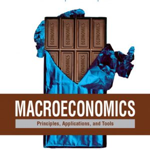 Test bank for Macroeconomics: Principles, Applications, and Tools 9th Edition O'Sullivan,Sheffrin,Perez ISBN: 9780134062501 9780134062501