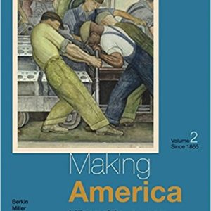 Test bank for Making America: A History of the United States 7th Edition Volume II: Since 1865 Carol Berkin, Christopher L. Miller, Robert W. Cherny, James L. Gormly ISBN: 9781285194813 9781285194813