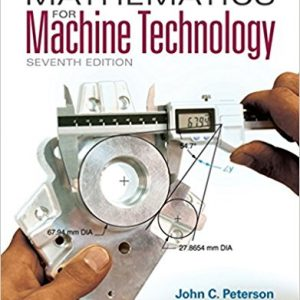 Test bank for Mathematics for Machine Technology 7th Edition John C. Peterson, Robert D. Smith ISBN: 9781133281450 9781133281450