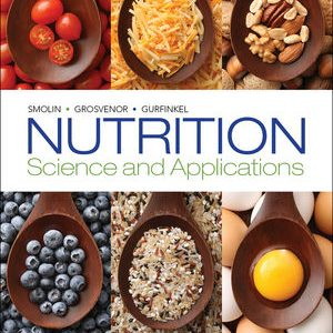 Test bank for Nutrition: Science and Applications 2nd Edition Lori A. Smolin, Mary B. Grosvenor, Debbie Gurfinkel ISBN: 978-1-119-04781-0 9781119047810