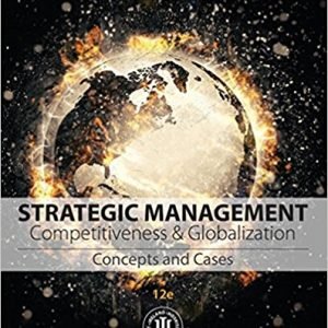 Test bank for Strategic Management: Concepts and Cases: Competitiveness and Globalization 12th Edition Michael A. Hitt, R. Duane Ireland, Robert E. Hoskisson ISBN: 9781305502147 9781305502147