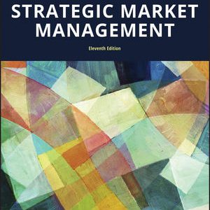 Test bank for Strategic Market Management 11th Edition David A. Aaker, Christine Moorman ISBN: 978-1-119-39220-0 9781119392200