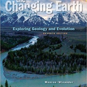 Test bank for The Changing Earth: Exploring Geology and Evolution 7th Edition James S. Monroe, Reed Wicander ISBN: 9781285733418 9781285733418