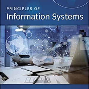 Solution Manual (Downloadable Files) for Principles of Information Systems, 13th Edition, Ralph M. Stair, George Reynolds, ISBN: 9781305971776