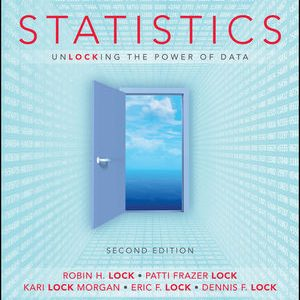 Solution Manual (Downloadable Files) for Statistics: Unlocking the Power of Data, 2nd Edition, Robin H. Lock, ISBN-10: 1119308844, ISBN-13: 9781119308843