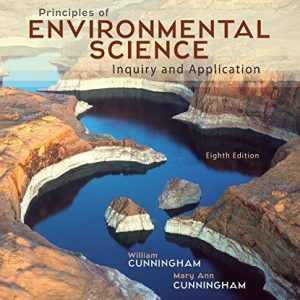 Solution manual for Principles of Environmental Science 8th Edition William Cunningham, Mary Cunningham ISBN: 9780078036071 9780078036071