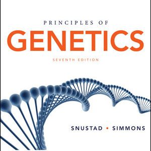 Solution manual for Principles of Genetics 7th Edition D. Peter Snustad, Michael J. Simmons ISBN: 978-1-119-22798-4 9781119227984