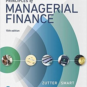 Solution manual for Principles of Managerial Finance 15th Edition Chad J. Zutter,Scott B. Smart ISBN: 978-0134476315 978-0134476315
