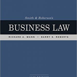 Solution manual for Smith and Roberson's Business Law 17th Edition Richard A. Mann,Barry S. Roberts ISBN: 978-1337094757 978-1337094757