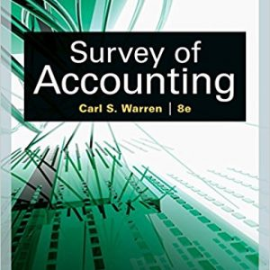 Solution manual for Survey of Accounting 8th Edition Carl S. Warren ISBN: 9781305961883 9781305961883