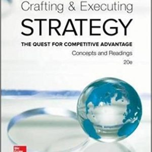 Test Bank (Downloadable Files) for Crafting and Executing Strategy: The Quest for Competitive Advantage Concepts and Readings, 20th Edition, Arthur A. Thompson, A. J. Strickland III, John E Gamble, ISBN-10: 1259297071, ISBN-13: 9781259297076