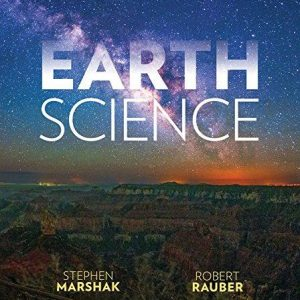 Test Bank (Downloadable Files) for Earth Science THE EARTH THE ATMOSPHERE AND SPACE, 1st Edition, Stephen Marshak, Robert Rauber, ISBN: 9780393614107