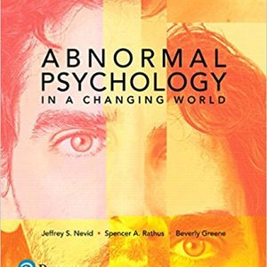 Test Bank for Abnormal Psychology in a Changing World 10th Edition Jeffrey S. Nevid, Spencer A. Rathus, Beverly Greene ISBN: 9780134743370 9780134743370