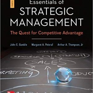 Test Bank for Essentials of Strategic Management 4th Edition John Gamble, Arthur Thompson Jr., Margaret Peteraf ISBN: 978-1259164767 978-1259164767