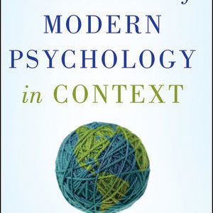 Test bank for A History of Modern Psychology in Context 1st Edition Wade Pickren, Alexandra Rutherford ISBN: 978-0-470-58601-3 9780470586013
