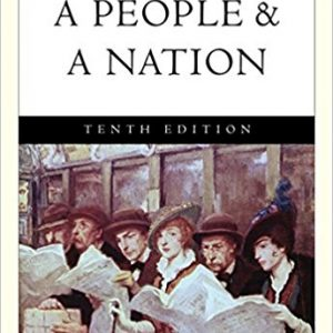 Test bank for A People and a Nation: A History of the United States 10th Edition Mary Beth Norton, Jane Kamensky, Carol Sheriff, David W. Blight, Howard P. Chudacoff, Fredrik Logevall, Beth Bailey ISBN: 9781285425870 9781285425870
