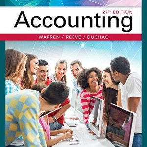 Test bank for Accounting 27th Edition Carl S. Warren, James M. Reeve, Jonathan Duchac ISBN: 9781337272094 9781337272094