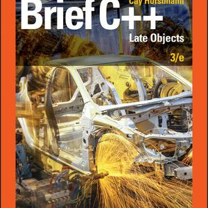 Test bank for Brief C++: Late Objects 3rd Edition Cay S. Horstmann ISBN: 978-1-119-40042-4 9781119400424