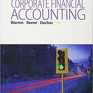 Test bank for Corporate Financial Accounting 13th Edition Carl S. Warren, James M. Reeve, Jonathan Duchac ISBN: 9781285868783 9781285868783