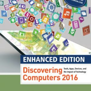 Test bank for Enhanced Discovering Computers ©2017 1st Edition Misty E. Vermaat, Susan L. Sebok, Steven M. Freund, Jennifer T. Campbell, Mark Frydenberg ISBN: 9781305657458 9781305657458