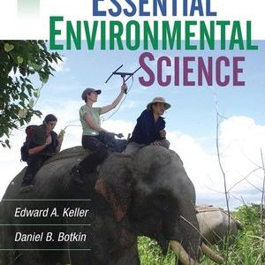 Test bank for Essential Environmental Science 1st Edition Edward A. Keller, Daniel B. Botkin ISBN: 978-0-470-46412-0 9780470464120
