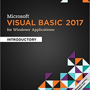 Solution manual for Microsoft Visual Basic 2017 for Windows Applications: Introductory 1st Edition Corinne Hoisington ISBN: 9781337279208 9781337279208