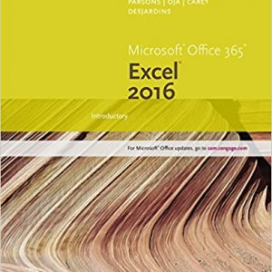 Solution manual for New Perspectives Microsoft® Office 365 & Excel 2016: Introductory 1st Edition Patrick Carey, Carol DesJardins ISBN: 9781305880429 9781305880429
