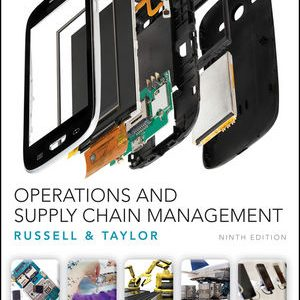 Solution manual for Operations and Supply Chain Management 9th Edition Roberta S. Russell, Bernard W. Taylor ISBN: 978-1-119-32097-5 9781119320975