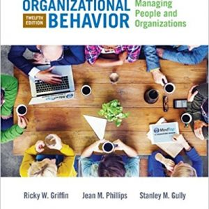 Solution manual for Organizational Behavior: Managing People and Organizations 12th Edition Ricky W. Griffin, Jean M. Phillips, Stanley M. Gully ISBN: 9781305501393 9781305501393