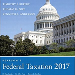 Solution manual for Pearson's Federal Taxation 2017 Individuals 30th Edition Thomas R. Pope, Timothy J. Rupert, Kenneth E. Anderson ISBN: 978-0134420868 978-0134420868